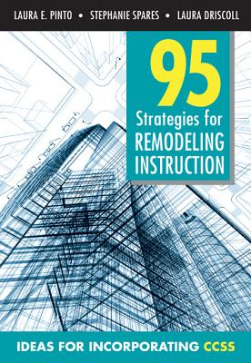 95 Strategies for Remodeling Instruction By Pinto, Laura E./ Spares, Stephanie/ Driscoll, Laura M.